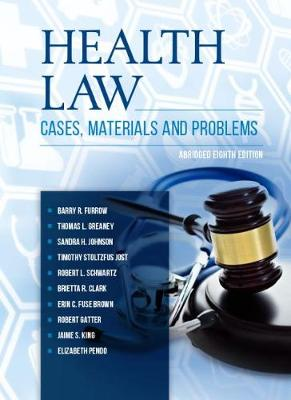 Health Law: Cases, Materials and Problems, Abridged - American Casebook Series (Paperback)