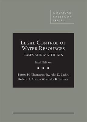 Legal Control of Water Resources: Cases and Materials - American Casebook Series (Hardback)