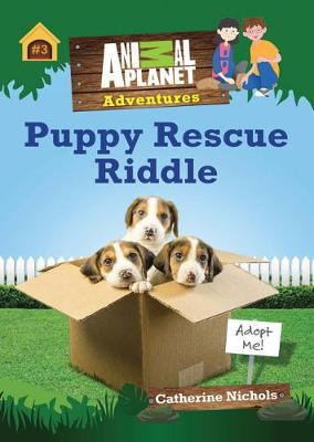 Puppy Rescue Riddle - Animal Planet Adventures Book 3 (Paperback)