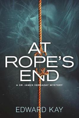 At Rope's End: A Dr. James Verraday Mystery (Hardback)