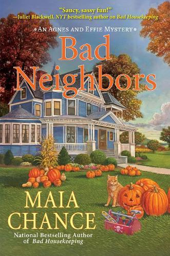 Bad Neighbors: An Agnes and Effie Mystery (Hardback)