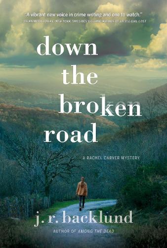 Down The Broken Road: A Rachel Carver Mystery (Hardback)