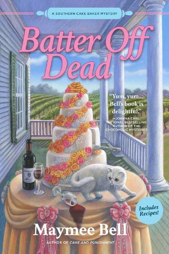 Batter Off Dead: A Southern Cake Baker Mystery (Hardback)