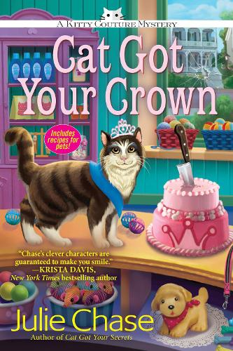 Cat Got Your Crown: A Kitty Couture Mystery (Hardback)