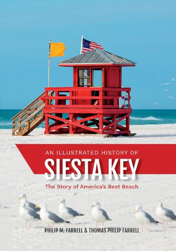 An Illustrated History of Siesta Key: The Story of America's Best Beach (Paperback)