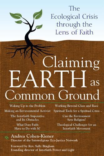 Claiming Earth as Common Ground: The Ecological Crises through the Lens of Faith (Hardback)