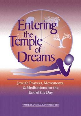 Entering the Temple of Dreams: Jewish Prayers, Movements, and Meditations for the End of the Day (Hardback)