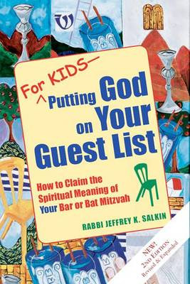For Kids-Putting God on Your Guest List (2nd Edition): How to Claim the Spiritual Meaning of Your Bar or Bat Mitzvah (Hardback)