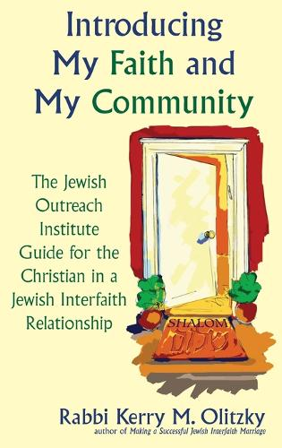 Introducing My Faith and My Community: The Jewish Outreach Institute Guide for a Christian in a Jewish Interfaith Relationship (Hardback)