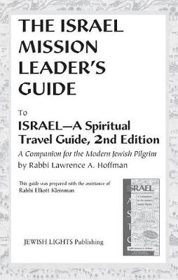 Israel Mission Leader's Guide: to Israel-A Spiritual Travel Guide, 2nd Edition (Hardback)