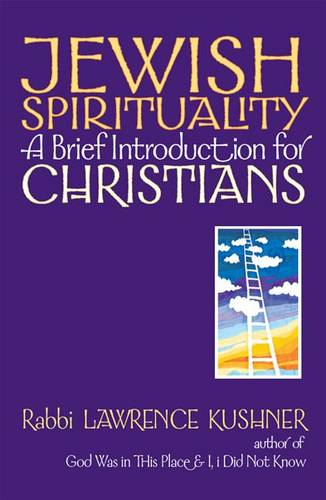 Jewish Spirituality: A Brief Introduction for Christians - A Brief Introduction for Christians (Hardback)