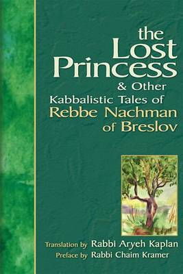 Lost Princess: And Other Kabbalistic Tales of Rebbe Nachman of Breslov (Hardback)
