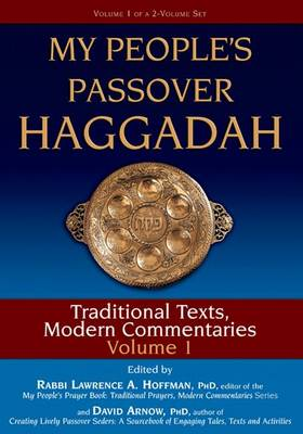 My People's Passover Haggadah Vol 1: Traditional Texts, Modern Commentaries - My People's Passover Haggadah (Paperback)