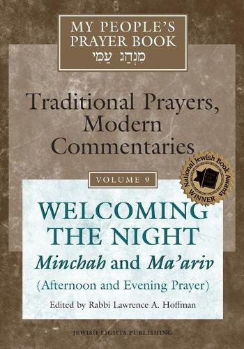 My People's Prayer Book Vol 9: Welcoming the Night-Minchah and Ma'ariv (Afternoon and Evening Prayer) - My People's Prayer Book (Paperback)