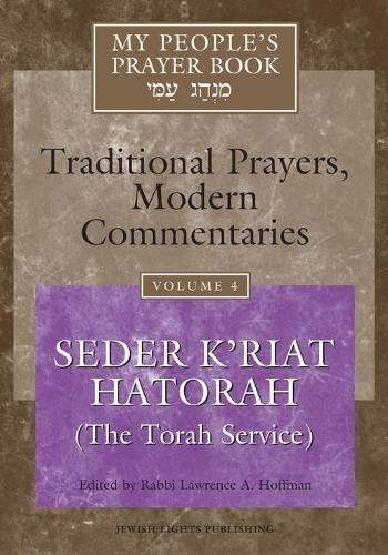 My People's Prayer Book Vol 4: Seder K'riat Hatorah (Shabbat Torah Service) - My People's Prayer Book (Paperback)
