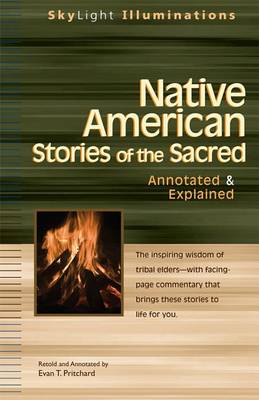 Native American Stories of the Sacred: Annotated & Explained (Hardback)