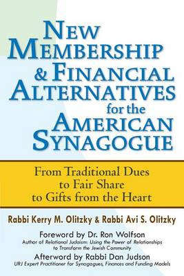 New Membership & Financial Alternatives for the American Synagogue: From Traditional Dues to Fair Share to Gifts from the Heart (Hardback)