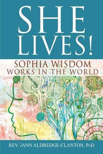 She Lives!: Sophia Wisdom Works in the World (Hardback)