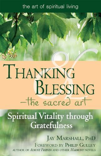 Thanking & Blessing-The Sacred Art: Spiritual Vitality through Gratefullness (Hardback)