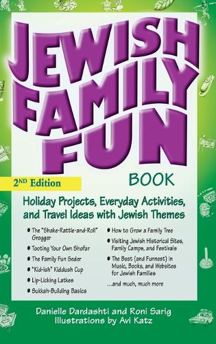 The Jewish Family Fun Book (2nd Edition): Holiday Projects, Everyday Activities, and Travel Ideas with Jewish Themes (Hardback)