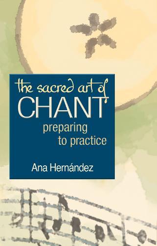 The Sacred Art of Chant: Preparing to Practice - The Art of Spiritual Living (Hardback)