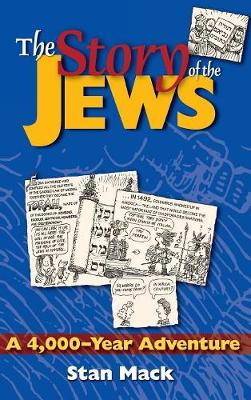 The Story of the Jews: A 4,000-Year Adventure-A Graphic History Book (Hardback)