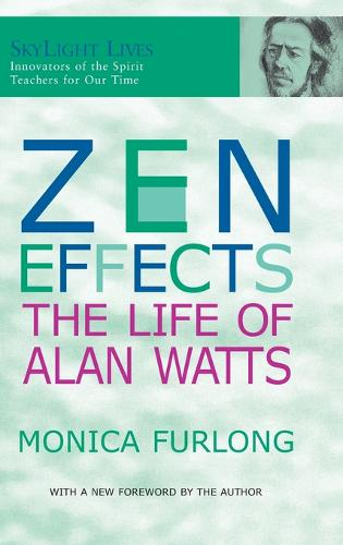 Zen Effects: The Life of Alan Watts (Hardback)