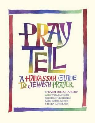 Pray Tell: A Hadassah Guide to Jewish Prayer (Paperback)