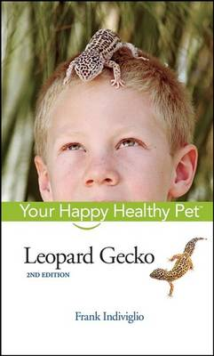 Leopard Gecko: Your Happy Healthy Pet - Your Happy Healthy Pet Guides 70 (Hardback)