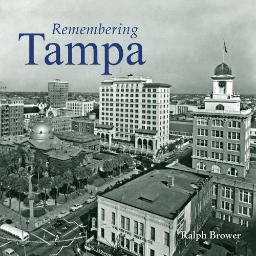 Remembering Tampa - Remembering (Paperback)