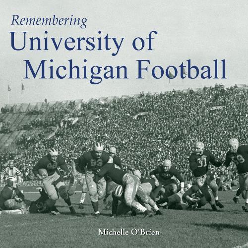 Remembering University of Michigan Football - Remembering (Paperback)
