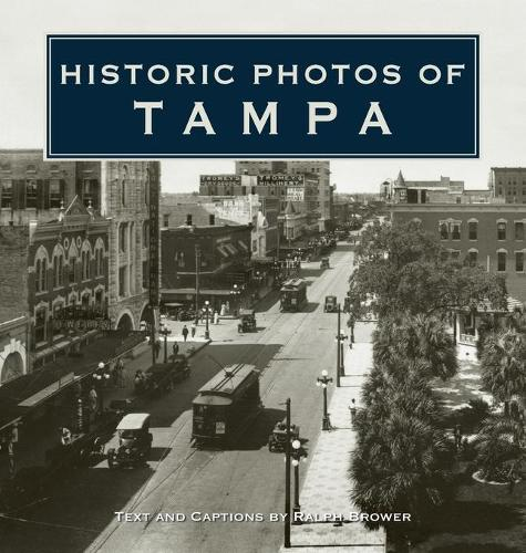 Historic Photos of Tampa - Historic Photos (Hardback)