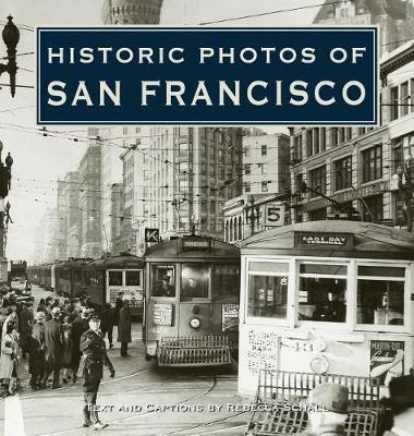 Historic Photos of San Francisco - Historic Photos (Hardback)