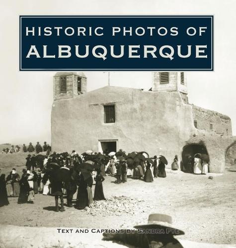 Historic Photos of Albuquerque - Historic Photos (Hardback)