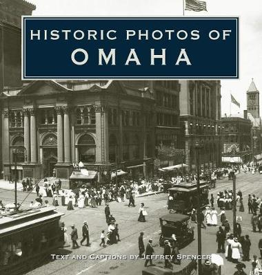 Historic Photos of Omaha - Historic Photos (Hardback)