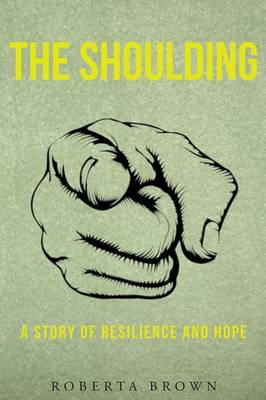 The Shoulding a Story of Resilience and Hope (Paperback)