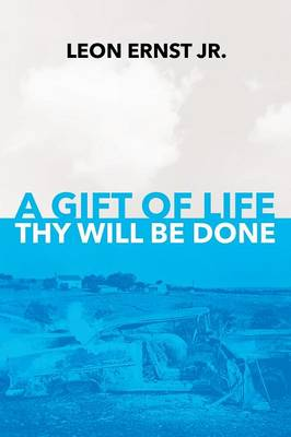 A Gift of Life Thy Will Be Done (Paperback)