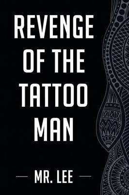 Revenge of the Tattoo Man (Paperback)