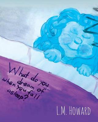 What Do You Dream of When You Fall Asleep? (Paperback)