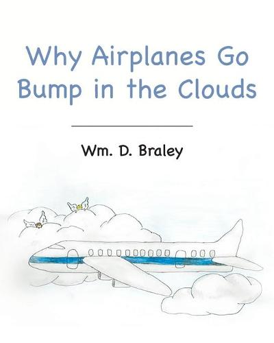 Why Airplanes Go Bump in the Clouds (Paperback)