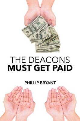 The Deacons Must Get Paid (Paperback)
