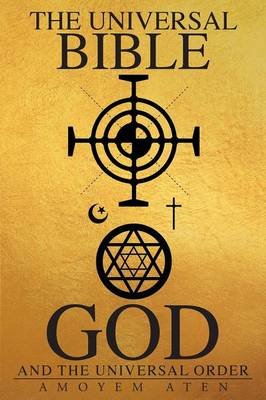 The Universal Bible, God, and the Universal Order (Paperback)