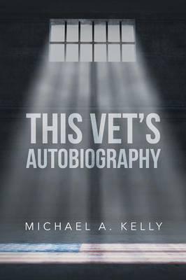 This Vet's Autobiography (Paperback)