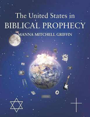 The United States in Biblical Prophecy (Paperback)