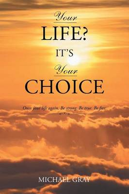 Your Life? It's Your Choice (Paperback)