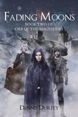 Fading Moons: Book Two of Orb of the Magi Series (Paperback)