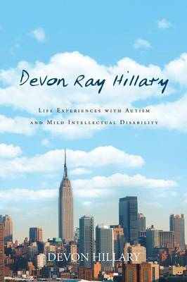 Devon Ray Hillary: Life Experiences with Autism and Mild Intellectual Disability (Paperback)