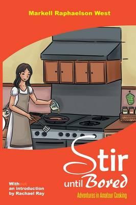 Stir Until Bored (Paperback)