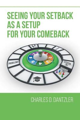 Seeing Your Setback as a Setup for Your Comeback (Paperback)