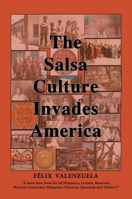 The Salsa Culture Invades America (Paperback)